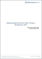 Nasopharyngitis (Common Cold) (Ear Nose Throat Disorders) - Drugs in Development, 2021
