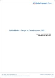 Otitis Media (Ear Nose Throat Disorders) - Drugs in Development, 2021
