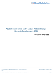 Acute Renal Failure (ARF) (Acute Kidney Injury) (Genitourinary Disorders) - Drugs in Development, 2021