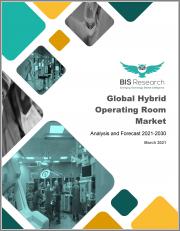 Global Hybrid Operating Room Market: Analysis and Forecast, 2021-2030