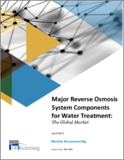 Major Reverse Osmosis System Components for Water Treatment: The Global Market