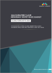Halogen-Free Flame Retardant Bopet Films Market by End-use Industry (Electrical Insulation, Transportation, Building & Construction), Region (APAC, North America, Europe, Rest Of World) - Global Forecast to 2026