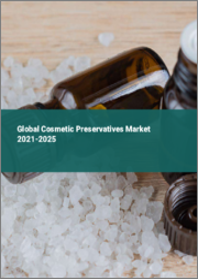 Global Cosmetic Preservatives Market 2021-2025
