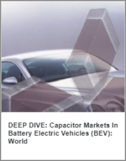 Capacitor Markets In Battery Electric Vehicles (BEV): World Markets, Technologies & Opportunities: 2021-2026