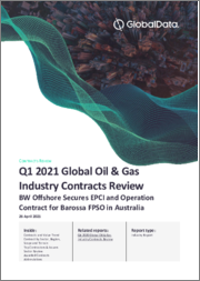 Global Oil and Gas Industry Contracts Review, Q1 2021 - BW Offshore Secures EPCI and Operation Contract for Barossa FPSO in Australia