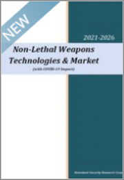 Non-Lethal Weapons Technologies & Market (with COVID-19 Impact) 2021-2026: Outcry From Social Networks and New Media Forces Governments to Invest Billions in Less Lethal Weapons