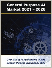 Artificial General Intelligence Market: General Purpose Artificial Intelligence, AI Agent Platforms, and Software 2021 - 2026