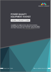 Power Quality Equipment Market by Equipment (UPS, Harmonic Filters, Surge Protection Devices, Voltage Regulators, Static VAR compensators, Power Quality Meters), Phase (Single and Three Phase), End User, and Region - Global Forecast to 2026