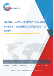 Global and US Epoxy Adhesive Market Insights, Forecast to 2027