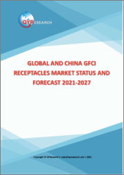 Global and China GFCI Receptacles Market Status and Forecast 2021-2027