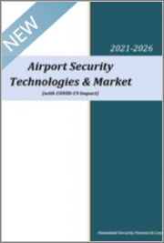Airport Security Technologies & Market (with COVID-19 Impact) 2021-2026: Global Air Passenger to Recover from 3.3 Billion by 2020 to 11 Billion by 2025