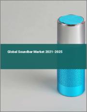 Global Soundbar Market 2021-2025