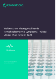 Waldenstrom Macroglobulinemia (Lymphoplasmacytic Lymphoma) - Global Clinical Trials Review, H1, 2021