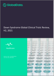 Down Syndrome - Global Clinical Trials Review, H1, 2021