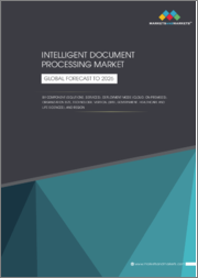 Intelligent Document Processing Market by Component (Solutions, Services), Deployment Mode (Cloud, On-Premises), Organization Size, Technology, Vertical (BFSI, Government, Healthcare and Life Sciences), and Region - Global Forecast to 2026