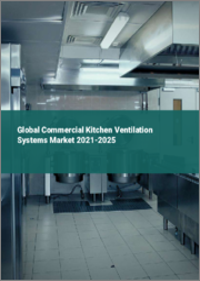 Global Commercial Kitchen Ventilation Systems Market 2021-2025