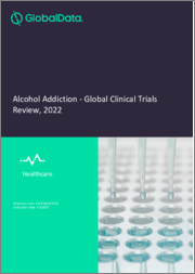 Alcohol Addiction - Global Clinical Trials Review, H1, 2021