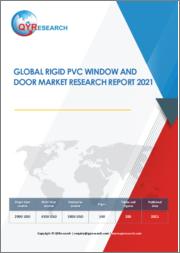 Global Rigid PVC Window and Door Market Research Report 2021