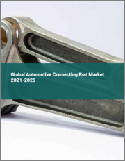 Global Automotive Connecting Rod Market 2021-2025
