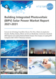 Building Integrated Photovoltaic (BIPV) Solar Power Market Report 2021-2031: Forecasts by Technology, by Application, by End-use, Regional & Leading National Market Analysis, Leading BIPV Companies, COVID-19 Recovery Scenarios