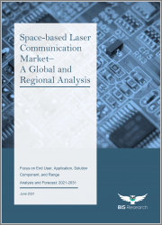 Space-based Laser Communication Market - A Global and Regional Analysis: Focus on End User, Application, Solution, Component, and Range - Analysis and Forecast, 2021-2031