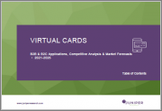 Virtual Cards: B2B and B2C Applications, Competitive Analysis & Market Forecasts 2021-2026