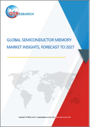 Global Semiconductor Memory Market Insights, Forecast to 2027