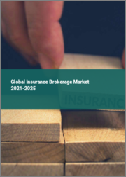 Global Insurance Brokerage Market 2021-2025