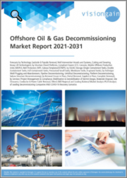 Offshore Oil & Gas Decommissioning Market Report 2021-2031: Forecasts by Technology, Structure, SSLNG Storage, Technique, Removal, Services, Regional & Leading National Market Analysis, Leading Companies, COVID-19 Recovery Scenarios