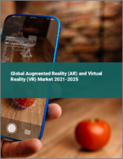 Global Augmented Reality (AR) and Virtual Reality (VR) Market 2021-2025