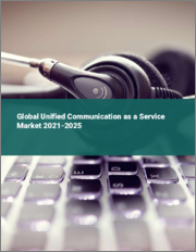 Global Unified Communication as a Service Market 2021-2025