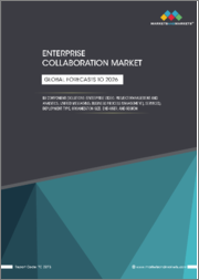 Enterprise Collaboration Market by Component (Solutions (Enterprise Video, Project Management and Analytics, Unified Messaging, Business Process Management), Services), Deployment Type, Organization Size, End-User, and Region - Global Forecast to 2026