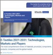 E-Textiles & Smart Clothing 2021-2031: Technologies, Markets and Players
