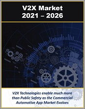V2X Market for Vehicle to Everything by Connection Type (Cellular and Non-cellular), Communications Type (V2V, V2I, V2P, etc.), Vehicle Autonomy Level, Safety and Commercial Applications 2021 - 2026