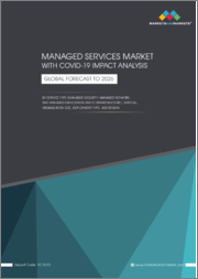 Managed Services Market with COVID-19 Impact Analysis, by Service Type (Managed Security, Managed Network, and Managed Data Center and IT Infrastructure), Vertical, Organization Size, Deployment Type, and Region - Global Forecast to 2026