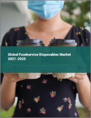 Global Foodservice Disposables Market 2021-2025