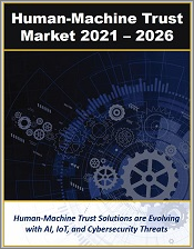 Human and Machine Trust/Threat Detection and Damage Mitigation Market by Technology, Solution, Deployment Model, Use Case, Application, Sector (Consumer, Enterprise, Industrial, Government), Industry Vertical, and Region 2021 - 2026