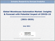 Global Warehouse Automation Market: Insights & Forecast with Potential Impact of COVID-19 (2021-2025)