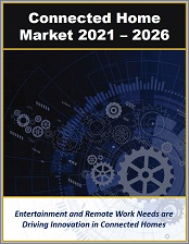 Connected Home Market by Technology, Computing Type, Service Provider Type, Application, User Interface, Connection Type and Deployment 2021 - 2026