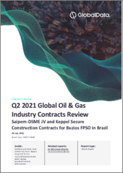 Global Oil and Gas Industry Contracts Review, Q2 2021 - Saipem-DSME JV and Keppel Secure Construction Contracts for Buzios FPSO in Brazil
