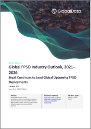 Global FPSO Industry Outlook to 2026 - Brazil Continues to Lead Global Upcoming FPSO Deployments