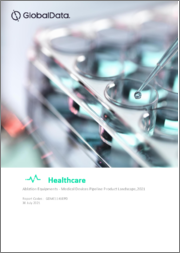 Ablation Equipments - Medical Devices Pipeline Product Landscape, 2021