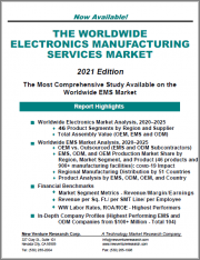 The Worldwide Electronics Manufacturing Services Market - 2021 Edition: The Most Comprehensive Study Available on the Worldwide EMS Market