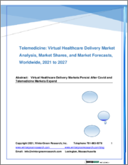 Telemedicine: Virtual Healthcare Delivery Market Analysis, Market Shares and Market Forecasts, Worldwide 2021 to 2027