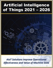 Artificial Intelligence of Things Solutions by AIoT Market Applications and Services in and Industry Verticals 2021 - 2026