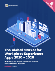 The Global Market for Workplace Experience Apps 2020 to 2025: An In-Depth Study into the Growing Influence of Mobile Apps on the Workplace