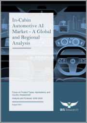 In-Cabin Automotive AI Market - A Global and Regional Analysis: Focus on Product Types, Applications, and Country Assessment - Analysis and Forecast, 2020-2026