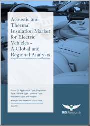 Acoustic and Thermal Insulation Market for Electric Vehicles - A Global and Regional Analysis: Focus on Application Type, Propulsion Type, Vehicle Type, Material Type, Insulation Type, and Region - Analysis and Forecast, 2021-2031