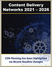 CDN Market by Technology, Platform, Application, Service Type, Customer Type, and Industry Verticals 2021 - 2026