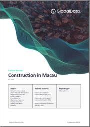 Construction in Macau - Key Trends and Opportunities (H1 2021)
